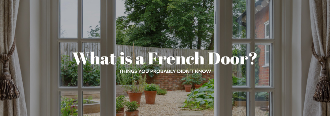 What is a French Door? Things You Probably Didn't Know